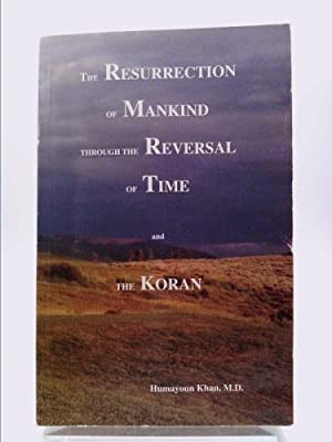The Resurrection of Mankind Through the Reversal: Khan, Humayoun