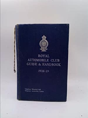 Royal Automobile Club Guide and Handbook 1938-39