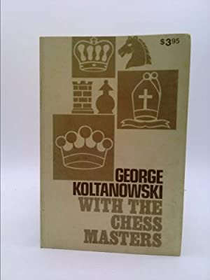 With the chess masters: Koltanowski, George
