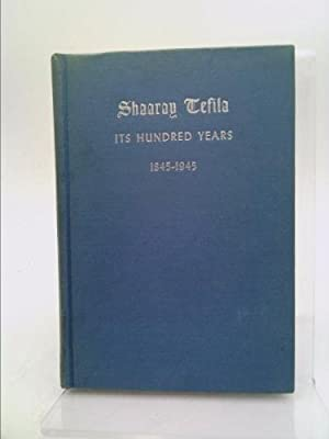 Shaaray Tefila: A History of Its Hundred: Cohen, Simon.