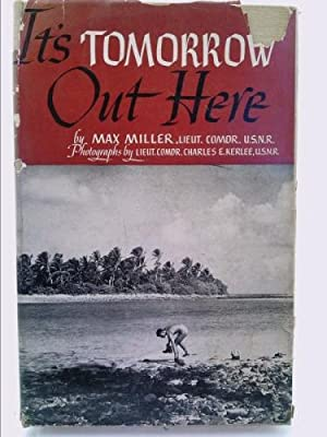 It's tomorrow out here;: With official U.S.: Miller, Max