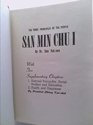 San Min Chu I: The Three Principles: Dr. Sun Yat-sen