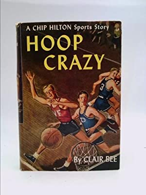 Hoop Crazy: A Chip Hilton Sports Story: Bee, Clair