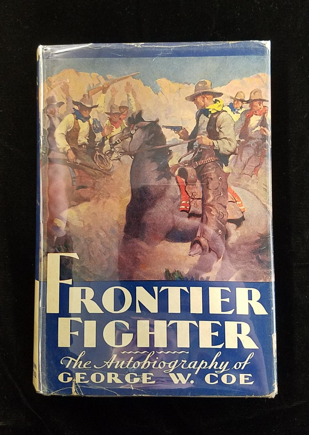 Frontier Fighter: The Autobiography of George W. Coe Who Fought and Rode with Billy the Kid, As Related to Nan Hillary Harrison Coe, George W.; Harri