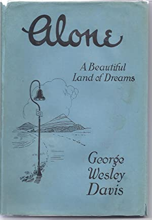 Alone, A Beautiful Land of Dreams: Davis, George Wesley