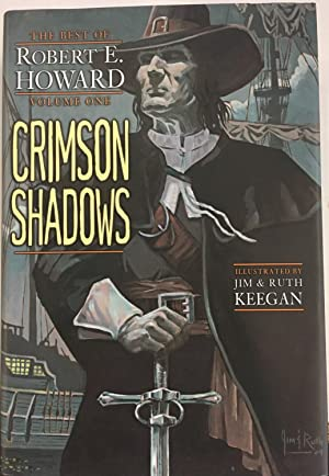 Crimson Shadows: The Best of Robert E. Howard (Volume One)