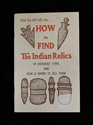 How to Find Indian Relics of Different Types and How and Where to Sell Them