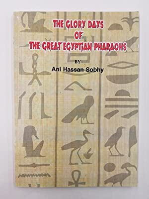 The Glory Days of The Great Egyptian Pharaohs