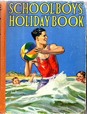Schoolboys' Holiday Book: Various - Including Hayens, Herbert; Dent, Percy; Bevan, Tom; Kennedy...