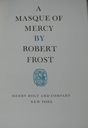A MASQUE OF MERCY: FROST, Robert
