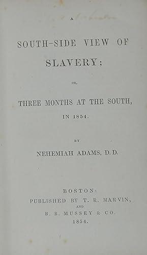 A SOUTH-SIDE VIEW OF SLAVERY: ADAMS, Nehemiah