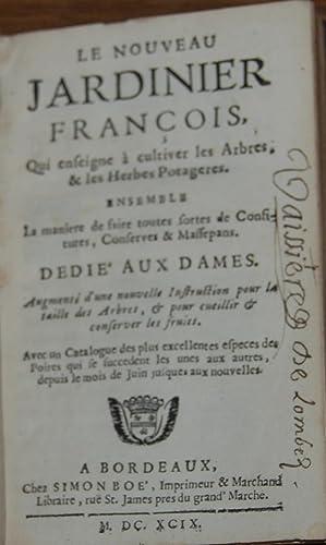 LE NOUVEAU JARDINIER FRANCOIS,; Qui enseigne a cultiver les Arbres, & les Herbes Potageres, ...