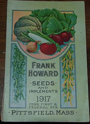 1917 FRANK HOWARD'S; Annual spring catalog of reliable