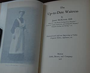 THE UP-TO-DATE WAITRESS.; Illustrated with 54 half-tone engravings of table, prepared dishes, app...