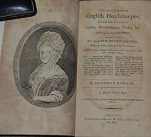 THE EXPERIENCED HOUSEKEEPER,; for the use and ease of Ladies, Housekeepers, Cooks &c. written pur...