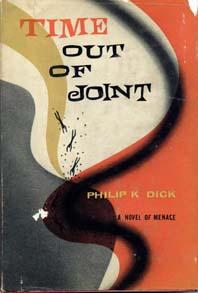 TIME OUT OF JOINT; A novel of menace: DICK, Philip