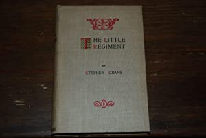 THE LITTLE REGIMENT and other episodes of the American Civil War: CRANE, Stephen