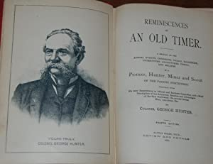 REMINISCENCES OF AN OLD TIMER.; A recital of the actual events, incidents, trials, hardships, vic...