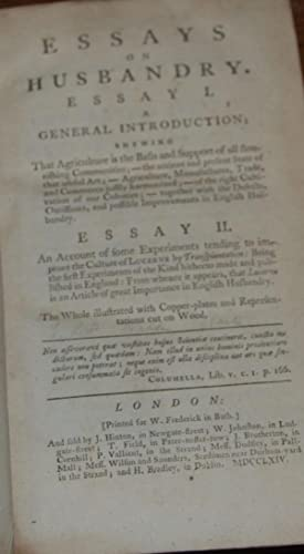 ESSAYS ON HUSBANDRY.; Essay I. A general introduction shewing that agriculture is the basis and s...