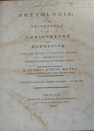 PHYTOLOGIA,; or the philosophy of agriculture and gardening, with the theory of draining morasses...