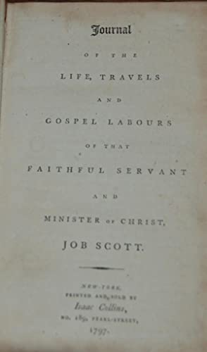 JOURNAL OF THE LIFE, TRAVELS AND GOSPEL LABOURS OF THAT FAITHFUL SERVANT AND MINISTER OF CHRIST, ...