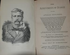 THE ACHIEVEMENTS OF STANLEY; and other African explorers comprising all the late and really great ...