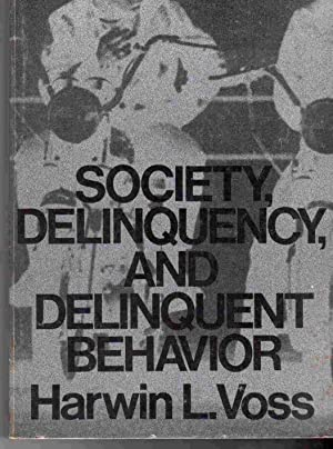 Society, Delinquency, and Delinquent Behavior: Voss, Harwin L.