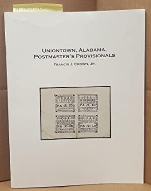 Uniontown, Alabama, Postmaster's Provisionals: Crown, Francis J., Jr.