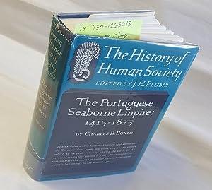 The Portuguese Seaborne Empire: 1415 - 1825: Boxer, Charles R.