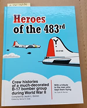 Heroes of the 483rd : Crew Histories: Grimm, Jacob L.