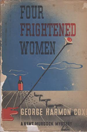 FOUR FRIGHTENED WOMEN. A KENT MURDOCK MYSTERY: Coxe Harmon, George