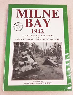 Milne Bay, 1942: The Story of 'Milne-Force': Baker, Clive and