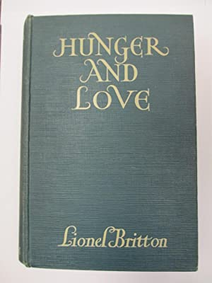 HUNGER AND LOVE [INSCRIBED]: Britton, Lionel; Russell,