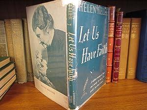 LET US HAVE FAITH [SIGNED]: Keller, Helen