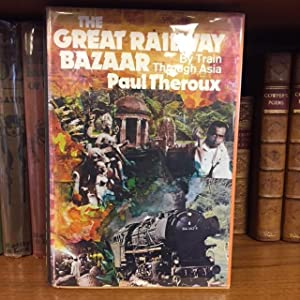 THE GREAT RAILWAY BAZAAR [SIGNED]