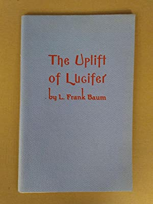 THE UPLIFT OF LUCIFER, IN WHICH IS INCLUDED THE CORRUGATED GIANT AND SOME OTHER BAUMIANA, MOSTLY ...