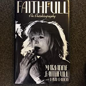 FAITHFULL: AN AUTOBIOGRAPHY [Signed]: Faithfull, Marianne; Dalton,