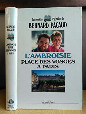 L'AMBROISIE PLACE DES VOSGES À PARIS [SIGNED]: Pacaud, Bernard; Simon,