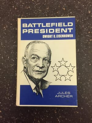 BATTLEFIELD PRESIDENT DWIGHT D. EISENHOWER [SIGNED BY EISENHOWER]