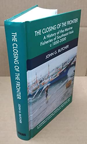 THE CLOSING OF THE FRONTIER: A HISTORY OF THE MARINE FISHERIES OF SOUTHEAST ASIA C. 1850-2000
