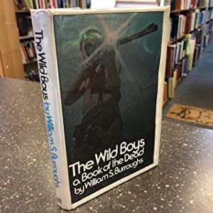 THE WILD BOYS: A BOOK OF THE: Burroughs, William S.