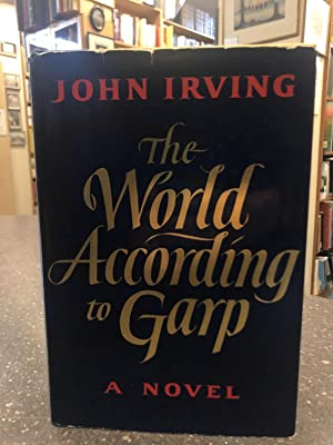 THE WORLD ACCORDING TO GARP [SIGNED]: Irving, John