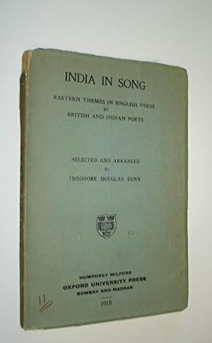 INDIA IN SONG EASTERN THEMES IN ENGLISH VERSE BY BRITISH AND INDIAN POETS