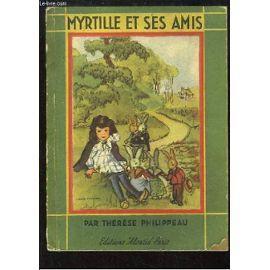 MYRTILLE ET SES AMIS: THERES E PHILIPPEAU