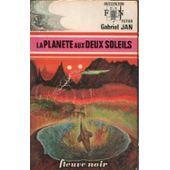 LA PLANETE AUX DEUX SOLEILS: GABRIEL JAN
