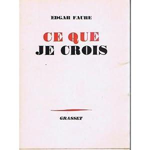 Ce que je crois: Edgar Faure