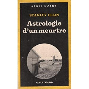Astrologie d'un meurtre: Stanley Ellin