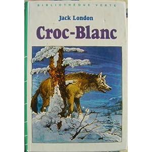 Croc-Blanc (Bibliothèque verte): Jack London
