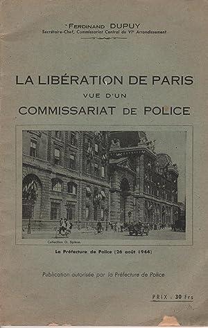 LA LIBERATION DE PARIS VUE D'UN COMMISSARIAT DE POLICE: FERDINAND DU PUY