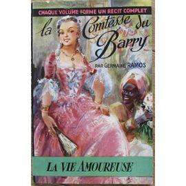 LA COMTESSE DU BARRY 3 LA VIE AMOUREUSE: GERMAINE RAMOS